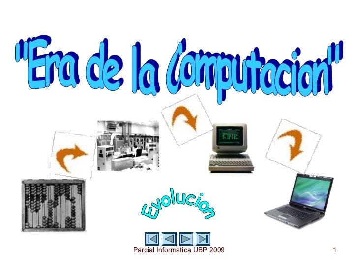 """""""Era de la Computacion"""" Evolucion"""