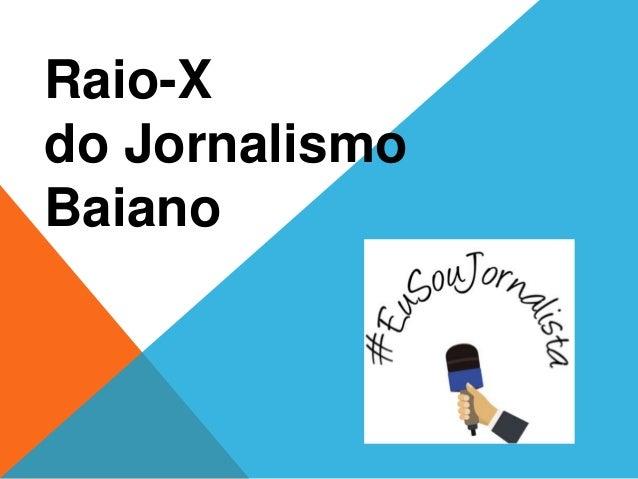 Raio-X do Jornalismo Baiano