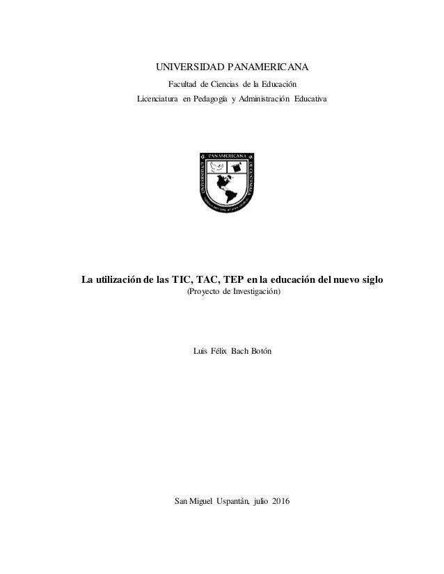 UNIVERSIDAD PANAMERICANA Facultad de Ciencias de la Educación Licenciatura en Pedagogía y Administración Educativa La util...