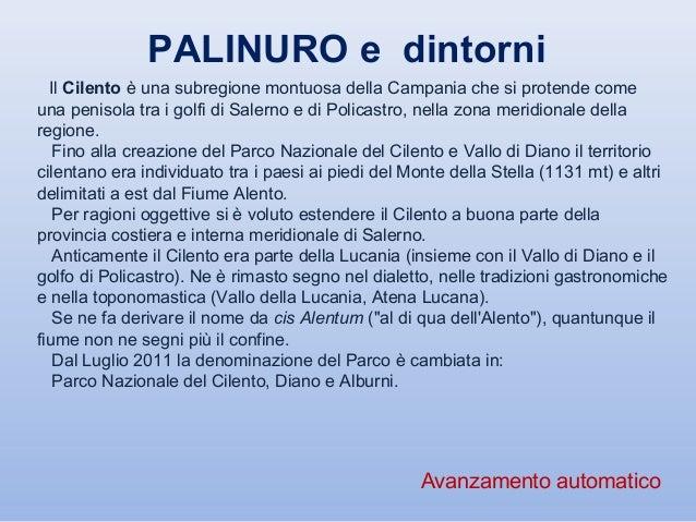 PALINURO e dintorni  Il Cilento è una subregione montuosa della Campania che si protende comeuna penisola tra i golfi di S...