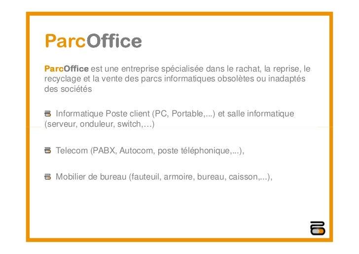 Parc office présentation_rachat_reprise_informatique_telecom_mobilier_brokerage [mode de compatibilité] Slide 2