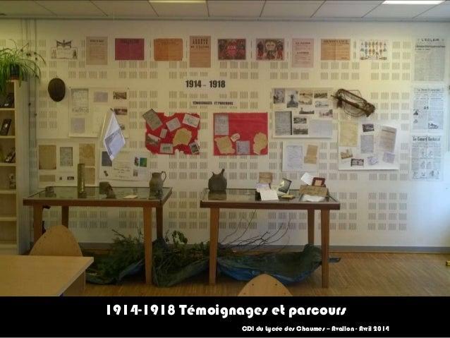 1914-1918 Témoignages et parcours CDI du Lycée des Chaumes – Avallon - Avril 2014