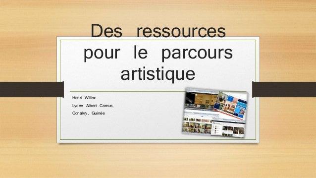 Des ressources  pour le parcours  artistique  Henri Willox  Lycée Albert Camus,  Conakry, Guinée