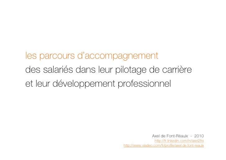 les parcours d'accompagnement des salariés dans leur pilotage de carrière et leur développement professionnel             ...