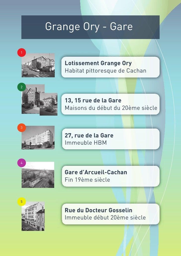 Grange Ory - Gare  1          Lotissement Grange Ory        Habitat pittoresque de Cachan  2          13, 15 rue de la Gar...