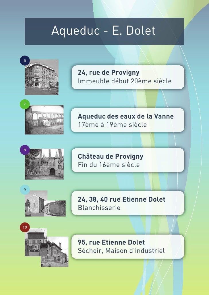 Aqueduc - E. Dolet  6            24, rue de Provigny          Immeuble début 20ème siècle   7            Aqueduc des eaux ...