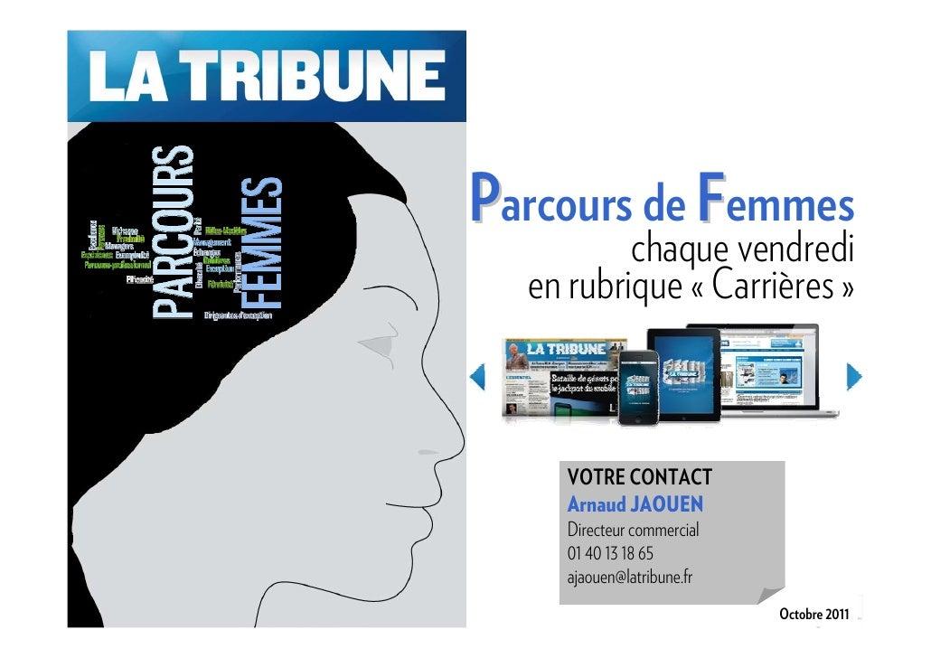 Parcours de Femmes          chaque vendredi  en rubrique « Carrières »    VOTRE CONTACT    Arnaud JAOUEN    Directeur comm...