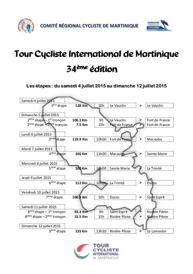COMITÉ RÉGIONAL CYCLISTE DE MARTINIQUE Les étapes : du samedi 4 juillet 2015 au dimanche 12 juillet 2015 Samedi 4 juillet ...