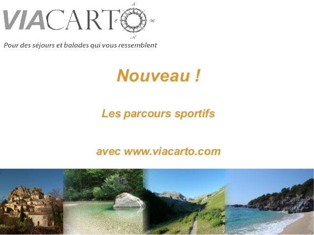 Nouveau! Les parcours sportifs avec www.viacarto.com
