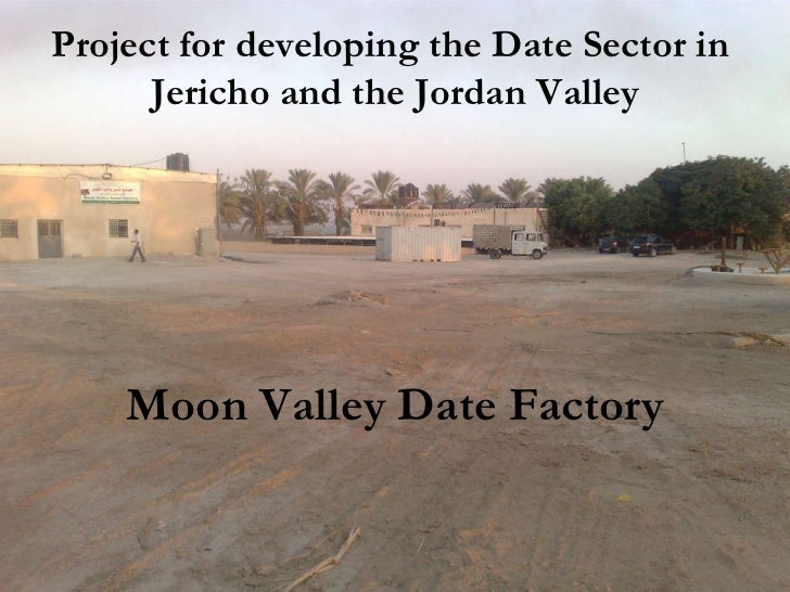 Moon Valley Date Factory Project for developing the Date Sector in  Jericho and the Jordan Valley