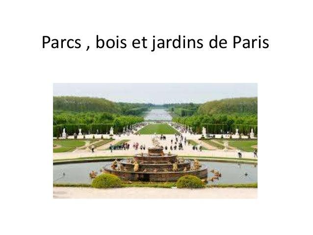 Parcs , bois et jardins de Paris