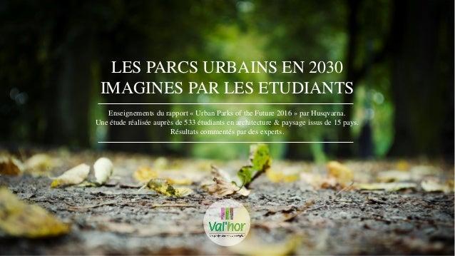 parcs urbains en 2030 en qu te de vert mars 2017. Black Bedroom Furniture Sets. Home Design Ideas