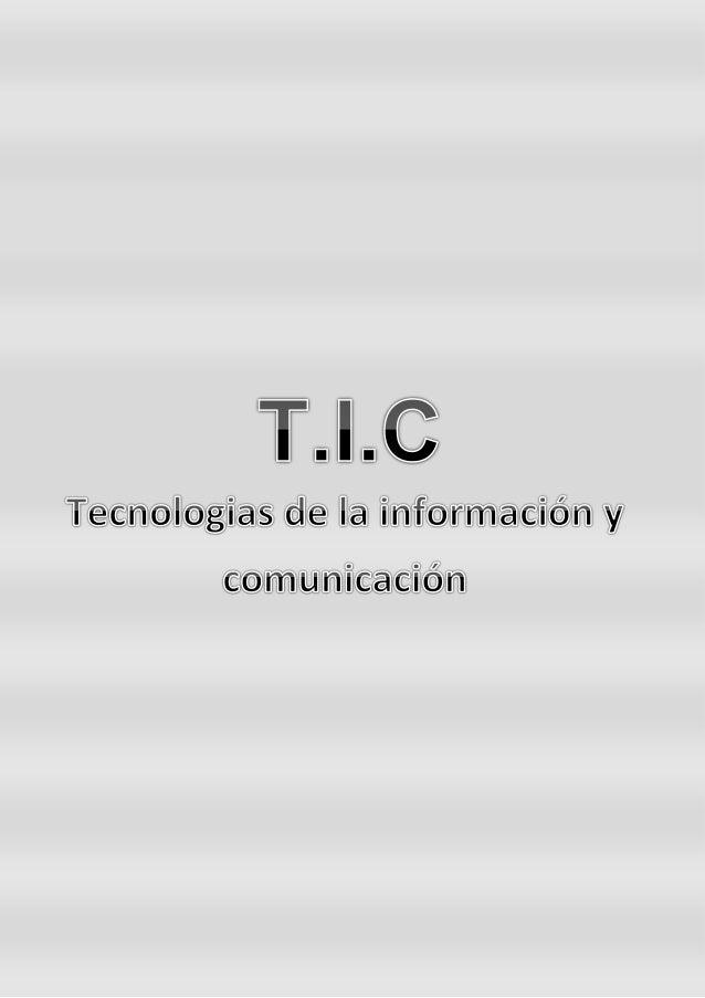 T.I.C. información y comunicación ¿Que es el TIC? Tecnologías de la información y la comunicación (TIC) es un concepto que...