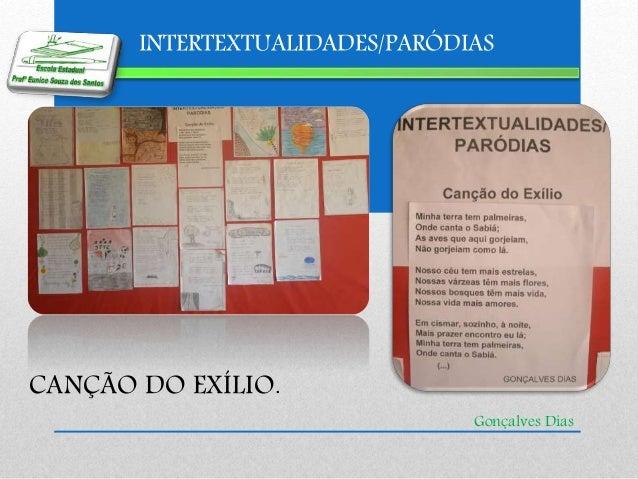 INTERTEXTUALIDADES/PARÓDIAS Gonçalves Dias CANÇÃO DO EXÍLIO.