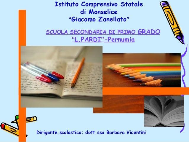 """Istituto Comprensivo Statale di Monselice """"Giacomo Zanellato"""" SCUOLA SECONDARIA DI PRIMO  GRADO  """"L.PARDI""""-Pernumia  Dirig..."""