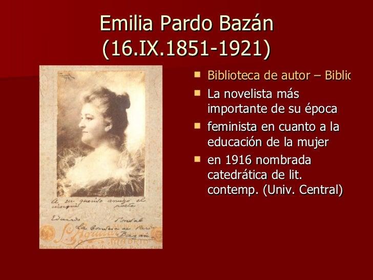 Emilia Pardo Bazán (16.IX.1851-1921) <ul><li>Biblioteca de autor – Biblioteca Cervantes Virtual </li></ul><ul><li>La novel...