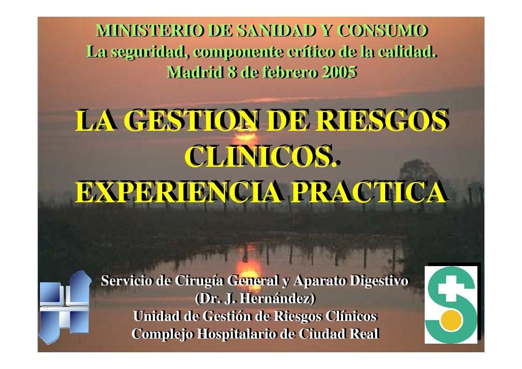 MINISTERIO DE SANIDAD Y CONSUMO      MINISTERIO DE SANIDAD Y CONSUMO     La seguridad, componente crítico de la calidad.  ...