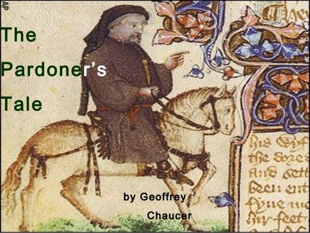 a analysis of the pardoners tale by geoffrey chaucer From the pardoner's tale from the canterbury tales poem by geoffrey chaucer  translated by nevill coghill text analysis: exemplum an exemplum is a short.