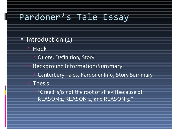 Pardoner's Tale Essay <ul><li>Introduction (1) </li></ul><ul><ul><li>Hook </li></ul></ul><ul><ul><ul><li>Quote, Definition...