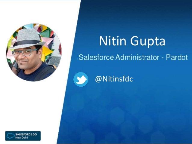 Nitin Gupta Salesforce Administrator - Pardot @Nitinsfdc