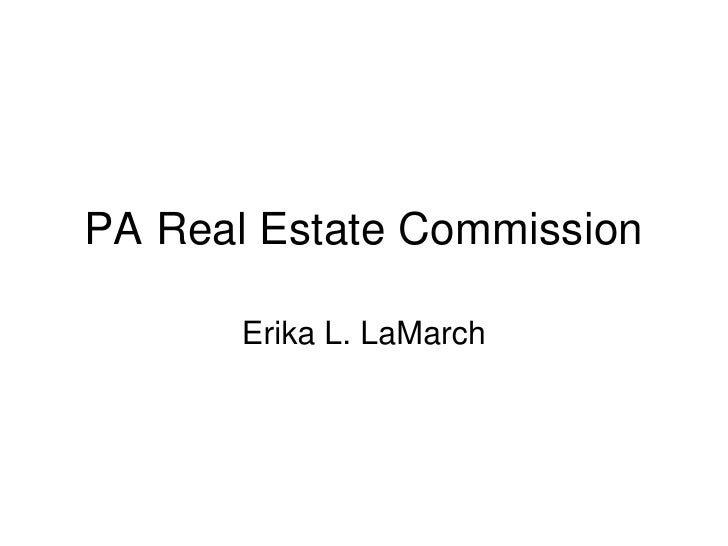 PA Real Estate Commission         Erika L. LaMarch