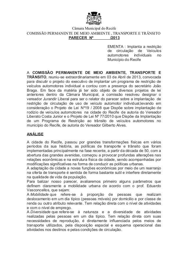 Câmara Municipal do RecifeCOMISSÃO PERMANENTE DE MEIO AMBIENTE , TRANSPORTE E TRÂNSITOPARECER Nº /2013EMENTA : Implanta a ...
