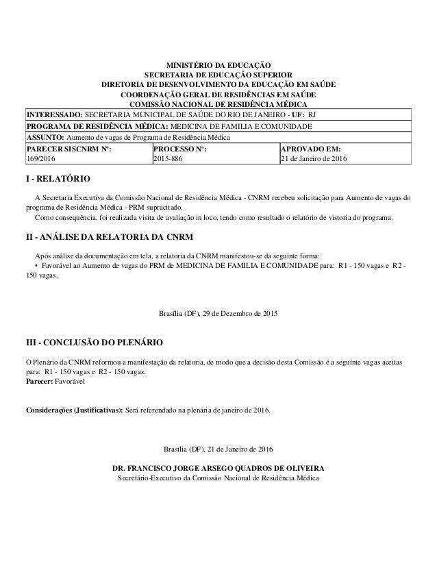MINISTÉRIO DA EDUCAÇÃO SECRETARIA DE EDUCAÇÃO SUPERIOR DIRETORIA DE DESENVOLVIMENTO DA EDUCAÇÃO EM SAÚDE COORDENAÇÃO GERAL...