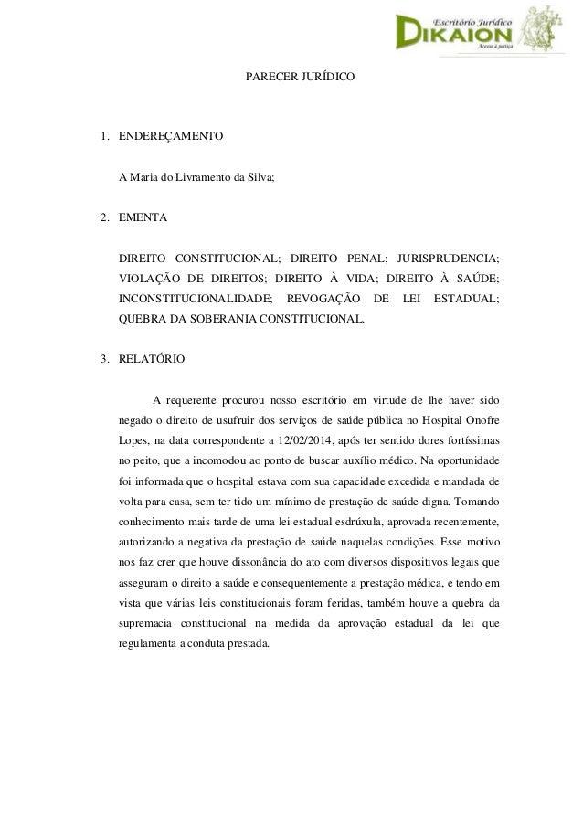 PARECER JURÍDICO 1. ENDEREÇAMENTO A Maria do Livramento da Silva; 2. EMENTA DIREITO CONSTITUCIONAL; DIREITO PENAL; JURISPR...