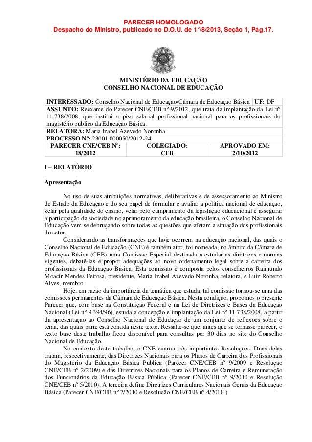 PARECER HOMOLOGADO Despacho do Ministro, publicado no D.O.U. de 1°/8/2013, Seção 1, Pág.17. MINISTÉRIO DA EDUCAÇÃO CONSELH...