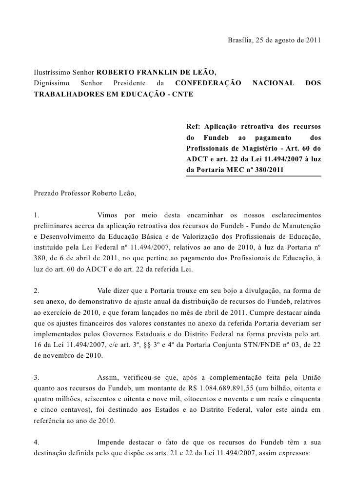 Brasília, 25 de agosto de 2011Ilustríssimo Senhor ROBERTO FRANKLIN DE LEÃO,Digníssimo Senhor Presidente da CONFEDERAÇÃO   ...
