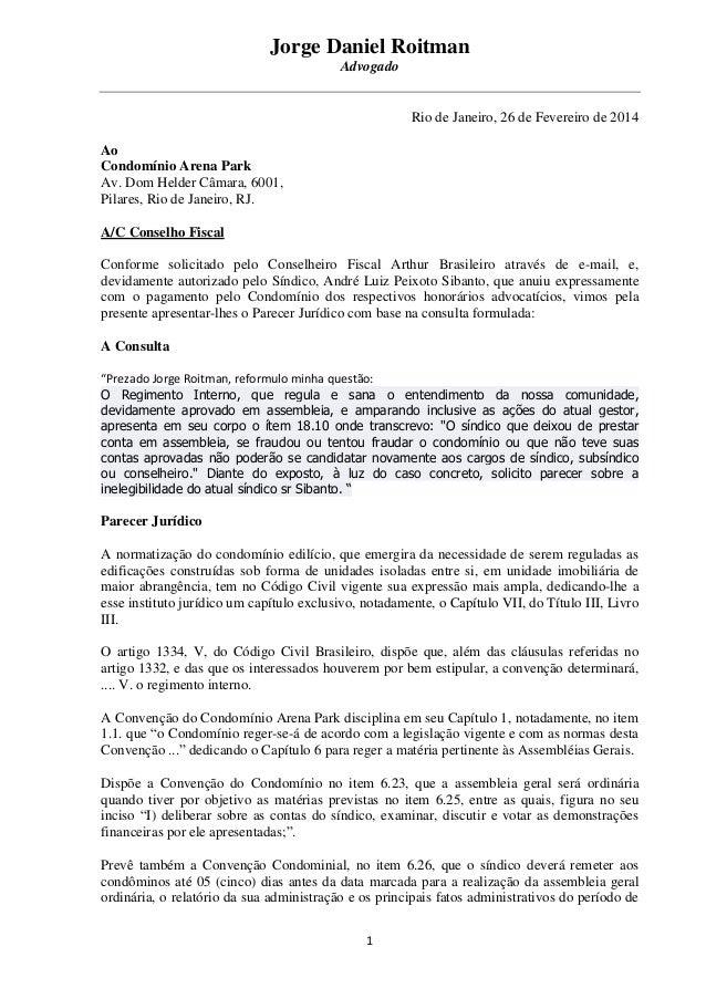 Jorge Daniel Roitman Advogado 1 Rio de Janeiro, 26 de Fevereiro de 2014 Ao Condomínio Arena Park Av. Dom Helder Câmara, 60...