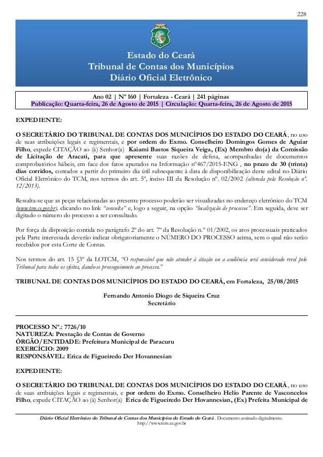 228 Ano 02 | Nº 160 | Fortaleza - Ceará | 241 páginas Publicação: Quarta-feira, 26 de Agosto de 2015 | Circulação: Quarta-...