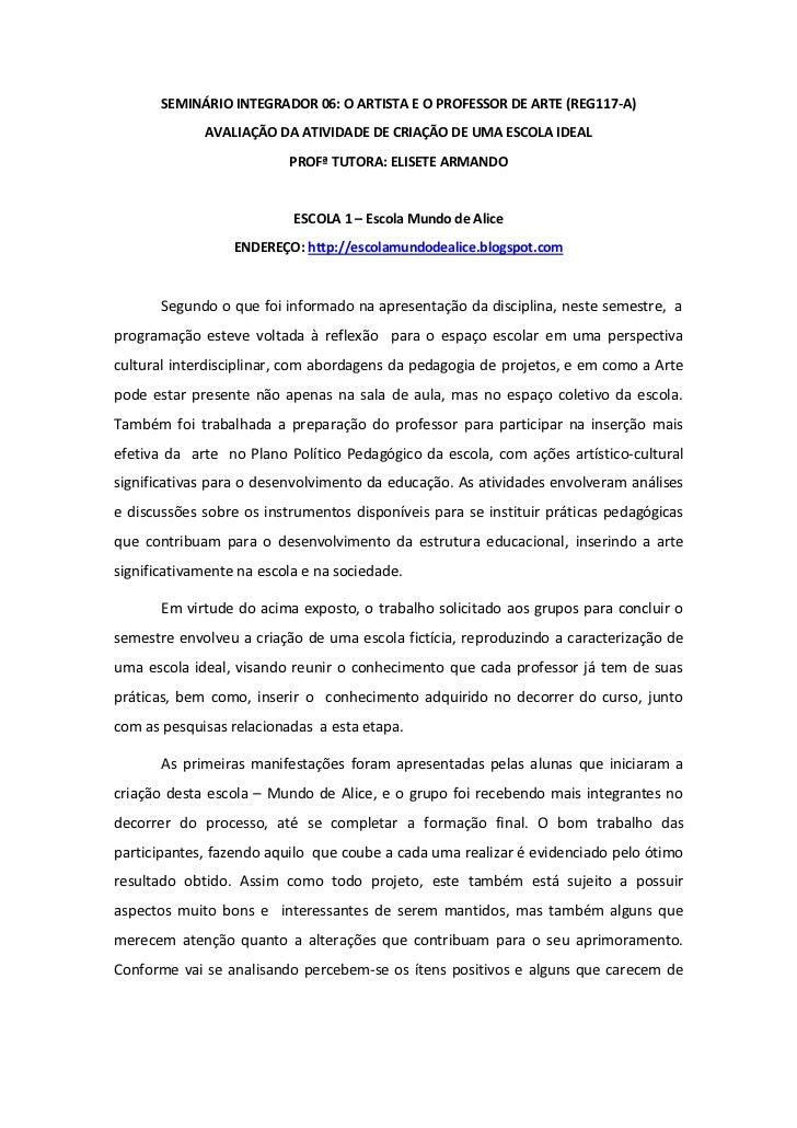 SEMINÁRIO INTEGRADOR 06: O ARTISTA E O PROFESSOR DE ARTE (REG117-A)             AVALIAÇÃO DA ATIVIDADE DE CRIAÇÃO DE UMA E...
