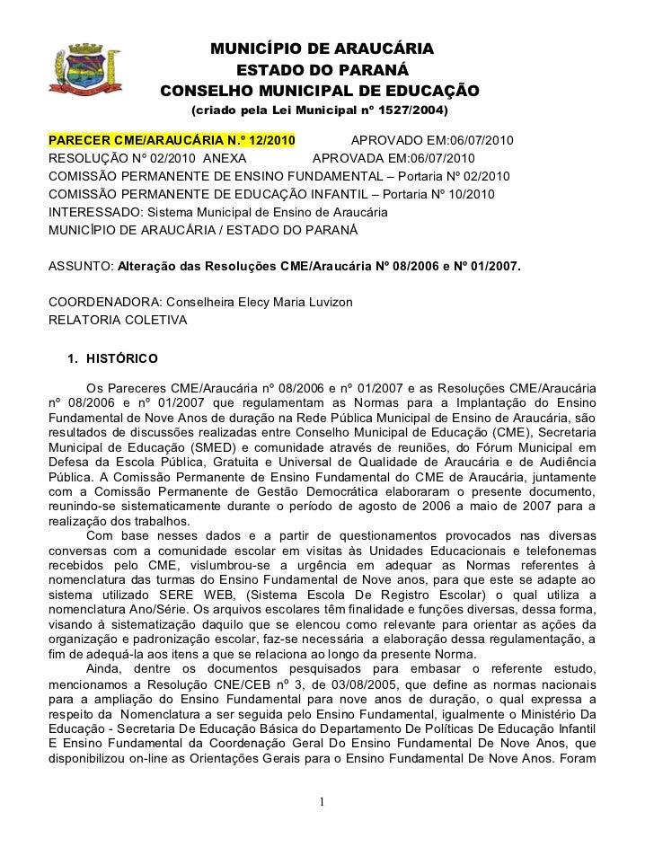MUNICÍPIO DE ARAUCÁRIA                          ESTADO DO PARANÁ                   CONSELHO MUNICIPAL DE EDUCAÇÃO         ...
