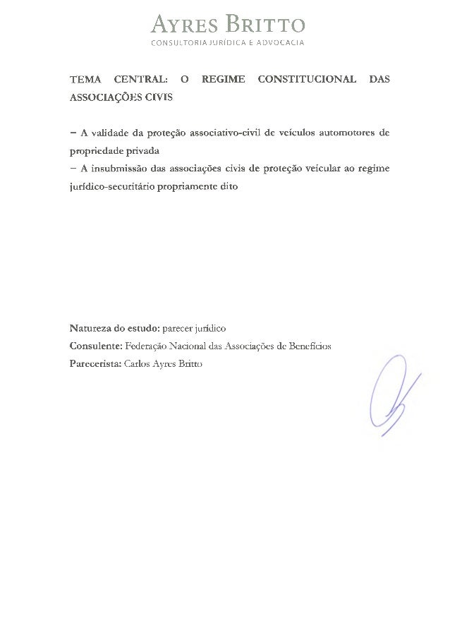 TEMA CENTRAL: O REGIME CONSTITUCIONAL DAS ASSOCIAÇÕES CIVIS Ayres Britto CONSULTORIA JU RÍD ICA E ADVOCACIA —A validade da...