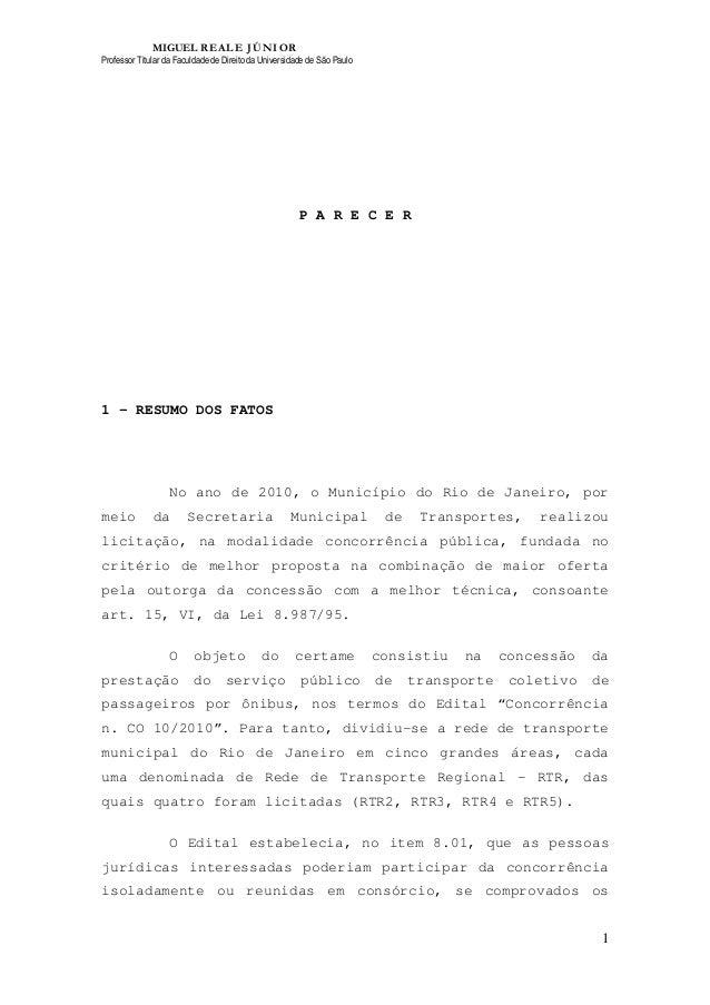 MIGUEL REALE JÚNIOR Professor Titular da Faculdade de Direito da Universidade de São Paulo 1 P A R E C E R 1 – RESUMO DOS ...