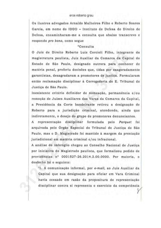 eros roberto grau  Os ilustres advogados Arnaldo Malheiros Filho e Roberto Soares Garcia,  em nome do IDDD - Instituto de ...