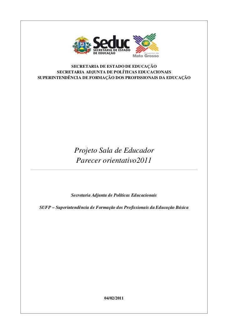 SECRETARIA DE ESTADO DE EDUCAÇÃO       SECRETARIA ADJUNTA DE POLÍTICAS EDUCACIONAISSUPERINTENDÊNCIA DE FORMAÇÃO DOS PROFIS...