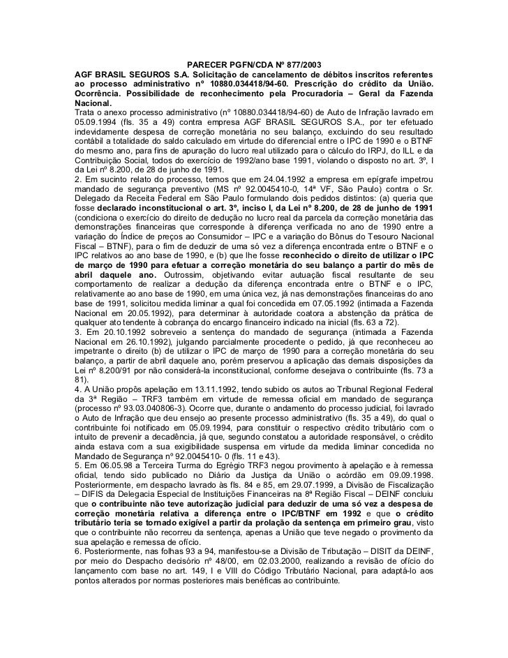 PARECER PGFN/CDA Nº 877/2003AGF BRASIL SEGUROS S.A. Solicitação de cancelamento de débitos inscritos referentesao processo...