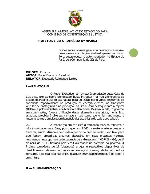 1ASSEMBLEIA LEGISLATIVA DO ESTADO DO PARÁCOMISSÃO DE CONSTITUIÇÃO E JUSTIÇAPROJETO DE LEI ORDINÁRIA Nº 70/2013Dispõe sobre...