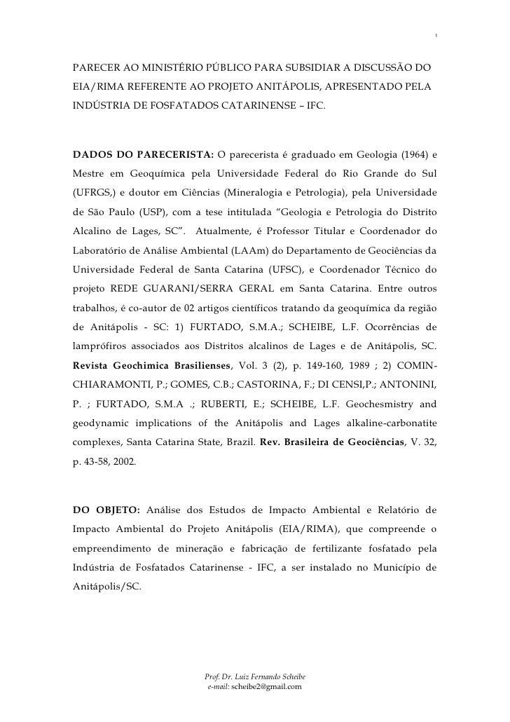 1    PARECER AO MINISTÉRIO PÚBLICO PARA SUBSIDIAR A DISCUSSÃO DO EIA/RIMA REFERENTE AO PROJETO ANITÁPOLIS, APRESENTADO PEL...