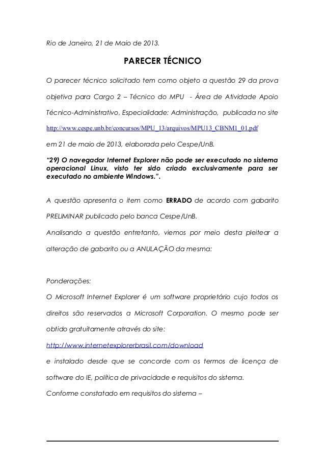 Rio de Janeiro, 21 de Maio de 2013.PARECER TÉCNICOO parecer técnico solicitado tem como objeto a questão 29 da provaobjeti...