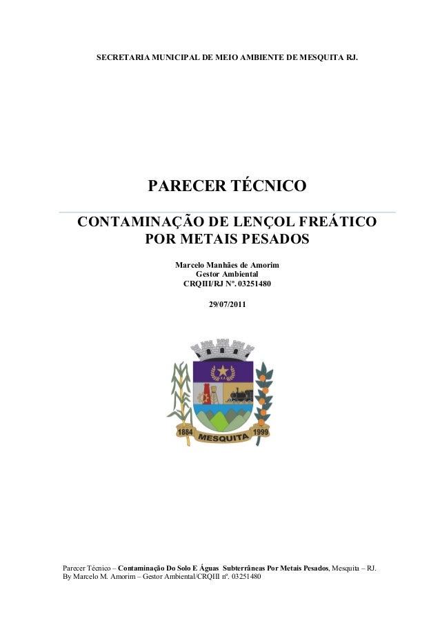 SECRETARIA MUNICIPAL DE MEIO AMBIENTE DE MESQUITA RJ. PARECER TÉCNICO CONTAMINAÇÃO DE LENÇOL FREÁTICO POR METAIS PESADOS M...