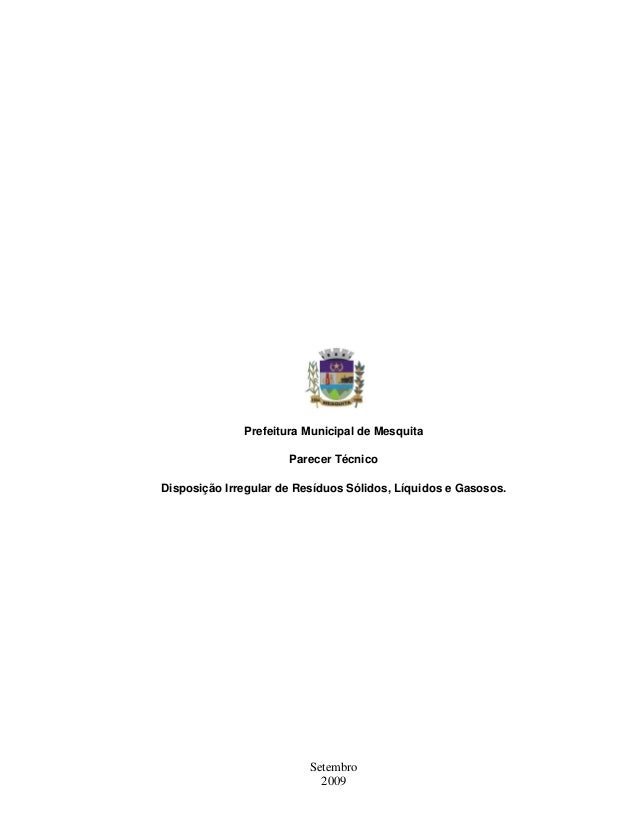 Setembro 2009 Prefeitura Municipal de Mesquita Parecer Técnico Disposição Irregular de Resíduos Sólidos, Líquidos e Gasoso...