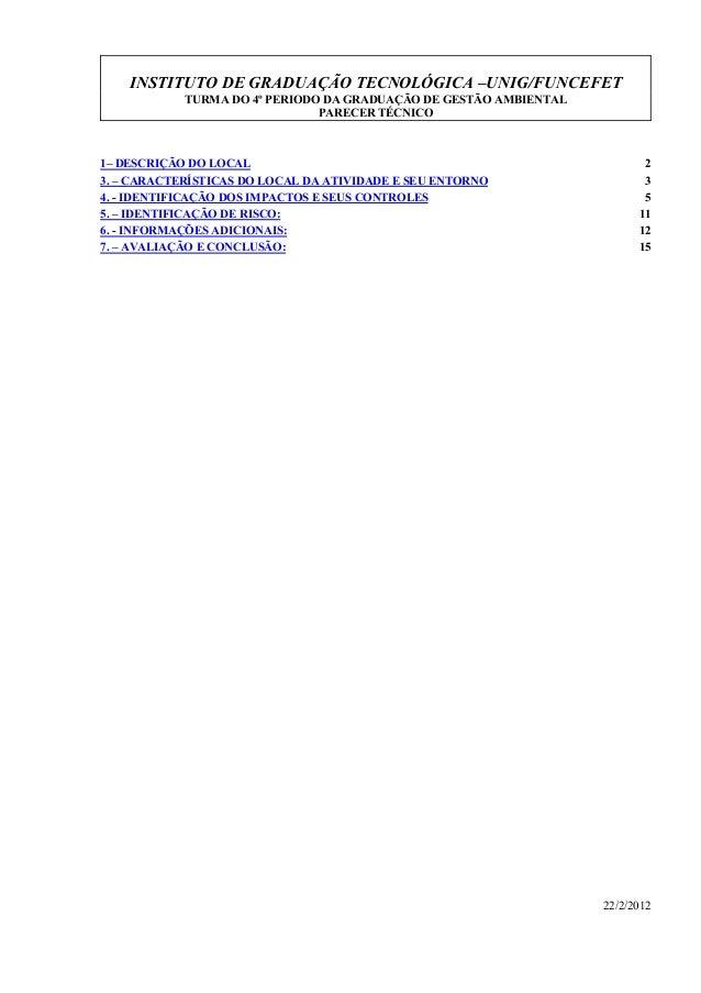 INSTITUTO DE GRADUAÇÃO TECNOLÓGICA –UNIG/FUNCEFET TURMA DO 4º PERIODO DA GRADUAÇÃO DE GESTÃO AMBIENTAL PARECER TÉCNICO 22/...