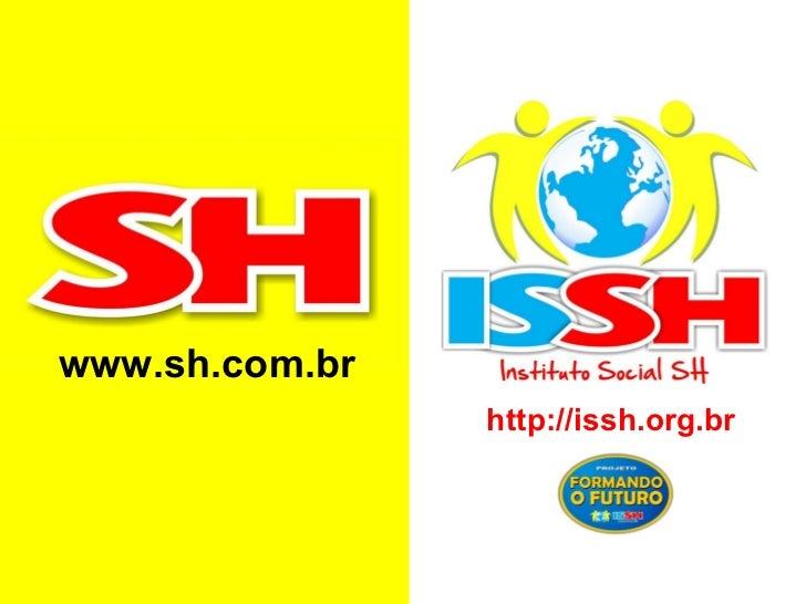www.sh.com.br http://issh.org.br