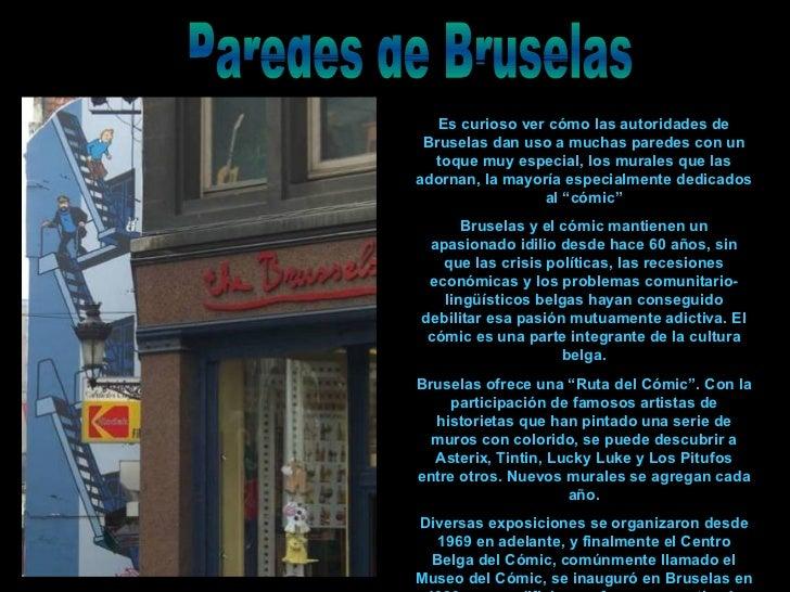 Paredes de Bruselas Es curios o  ver cómo las autoridades de Bruselas dan uso a muchas paredes  con  un toque  muy  especi...