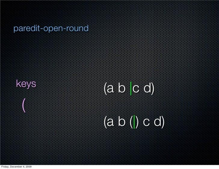 paredit-open-round                keys                               (a b  c d)                 (                         ...