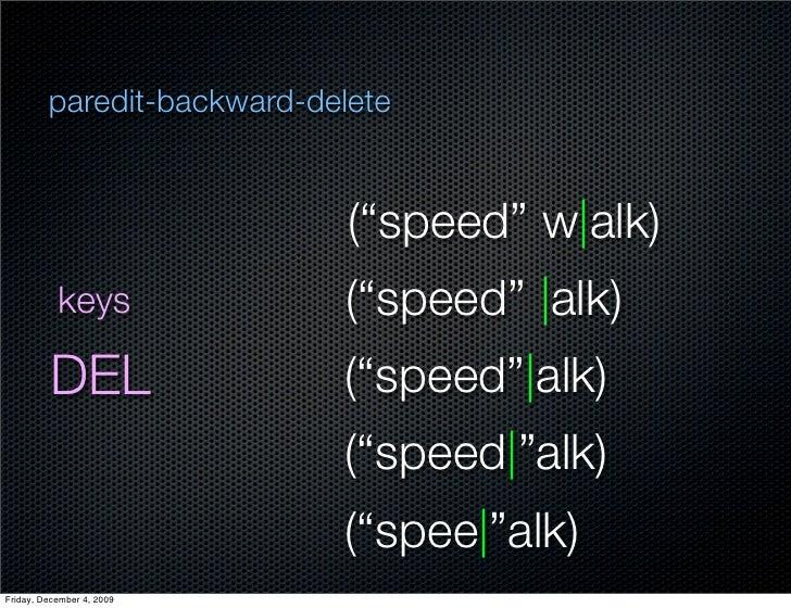 """paredit-backward-delete                                (""""speed"""" w alk)            keys             (""""speed""""  alk)         ..."""