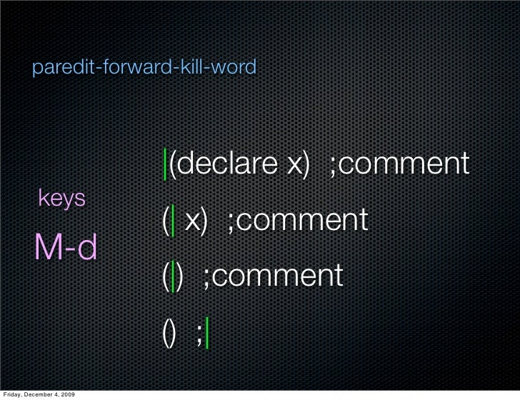 paredit-forward-kill-word                                (declare x) ;comment            keys                            (...